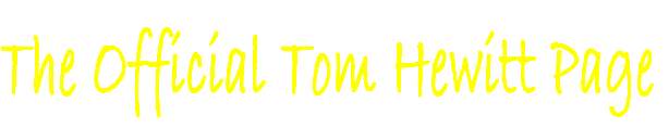 The Official Tom Hewitt Page